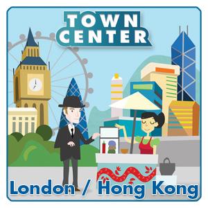 Town Center: London - Hong Kong